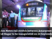 Hyderabad: Amarpreet-LB Nagar Metro stretch to open for public from 24 September