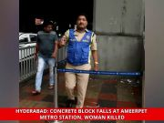 Hyderabad: Concrete block falls at Ameerpet metro station, woman killed