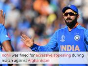 ICC World Cup: Virat Kohli fined for excessive appealing during match against Afghanistan