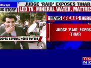Judge 'raid' exposes Tihar: Accused businessman gets 5 star luxury in jail