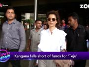Kangana Ranaut falls short of funds for 'Teju'?
