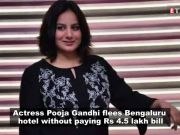 Kannada actress Pooja Gandhi flees Bengaluru hotel without paying Rs 4.5 lakh bill
