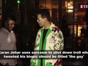 Karan Johar sarcastically calls a troll 'original genius' for poking fun at his sexuality