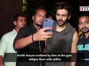 Kartik Aaryan mobbed by fans at the gym  obliges them with selfies