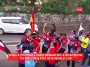 Kerala: Football fans organise roadshow to welcome FIFA World Cup