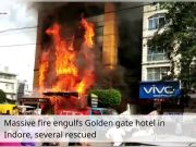 Massive fire engulfs Golden gate hotel in Indore, several rescued