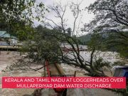 Mullaperiyar Dam: States at loggerheads over water discharge