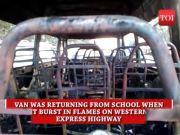 Mumbai: School van goes up in flames on Western Express Highway