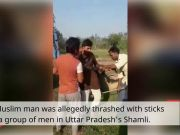 Muslim man thrashed with sticks allegedly after he confirmed his identity