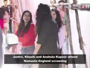 Namaste England: Janhvi Kapoor, Khushi Kapoor and Anshula Kapoor attend the screening