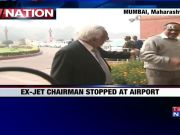 Naresh Goyal, wife stopped from travelling abroad