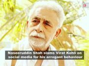 Naseeruddin Shah gets trolled for calling Virat Kohli 'arrogant'