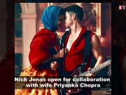 Nick Jonas open to collaborate with wife Priyanka Chopra for a musical duet