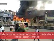 Noida: Lucky escape for passengers as private bus catches fire
