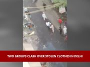 On cam: 2 groups clash over stolen clothes in Delhi