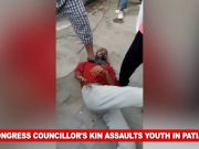 On cam: Congress councillor's kin assaults youth in Patiala