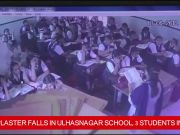 On cam: Roof plaster falls in Ulhasnagar school, 3 students injured