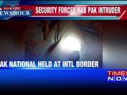 Pak national held at International Border, questioning underway