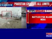 Pakistan crosses all limits, blames India for security situation