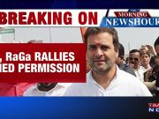Permission denied for PM Modi, Rahul Gandhi's road-shows