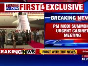 PM Modi summons urgent Cabinet meeting