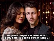 Priyanka Chopra and Nick Jonas celebrate Sophie Turner's 23rd birthday