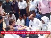 Priyanka Gandhi stopped by UP Police from going to Sonbhadra