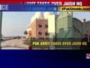 Pulwama effect: Masood Azhar gets 'VVIP shield' as Pak army takes over Jaish HQ in Bahawalpur
