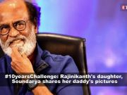 Rajinikanth defeats the #10yearsChallenge: 'Younger with every year'
