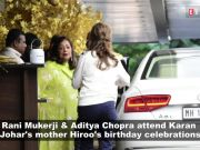 Rani Mukerji with Aditya Chopra among others attend birthday celebrations of Karan Johar's mother Hiroo Johar