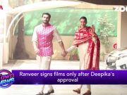 Ranveer Singh signs a film only after Deepika Padukone's approval