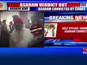 Rape case: Self-styled 'godman' Asaram convicted