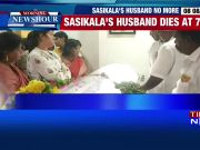 Sasikala's husband M Natarajan dies in Chennai due to multiple organ failure