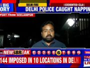 Section 144 imposed in parts of North-East Delhi, Cops appeal for peace