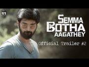 Semma Botha Aagathey - Official Trailer #2 | Atharvaa | Yuvan Shankar Raja | Badri Venkatesh
