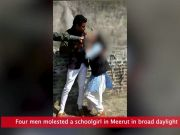 Shocking: Schoolgirl molested in broad daylight by four men in Meerut