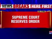Supreme Court reserves order on pleas in Rafale deal hearing
