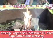 Tamil Nadu: Fans arrange Yagna ahead of Rajnikath's 68th birthday