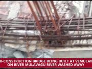 Telangana: Under-construction bridge washed away due to heavy rains