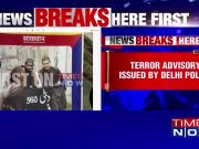 Terror advisory issued by Delhi Police: 2 terror suspects roaming around Delhi
