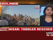 Toddler rescued from 60-feet borewell in Haryana's Hisar