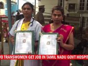 Two transwomen get job in TN govt hospital