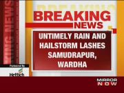 Untimely rain, hailstorm kill 2 in Maharashtra's Wardha