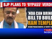 UP deputy CM Keshav Prasad Maurya clarifies his remarks on Ram Temple issue
