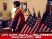 US envoy to India MaryKay Carlson to celebrate 72nd Independence Day with her collection of 16 saris