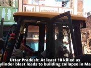 Uttar Pradesh: Cylinder blast leads to building collapse in Mau