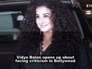 Vidya Balan talks about facing criticism in Bollywood