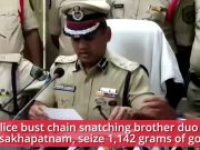 Visakhapatnam: Police bust chain snatching brother duo, seize 1,142 grams of gold