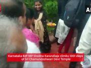 Watch: BJP MP Shobha Karandlaje climbs 1001 steps of Sri Chamundeshwari Devi Temple
