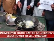 Watch: Educated, unemployed youth sell 'pakodas' at Lucknow's Clock Tower